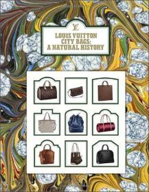 Louis Vuitton City Bags: A Natural History[路易威登手袋历史]