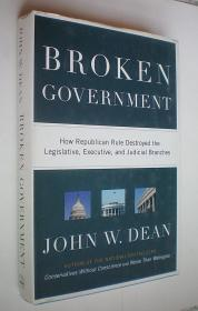 Broken Government: How Republican Rule Destroyed the Legislative, Executive, and Judicial Branches (精装原版外文书)