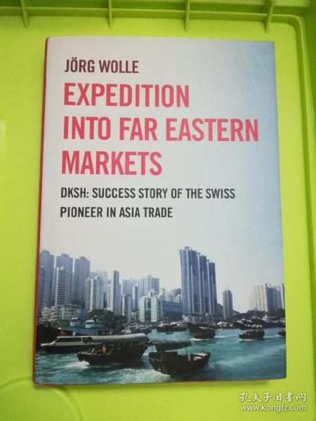 Expedition into Far Eastern Markets: DKSH: Success Story of the Swiss Pioneer in Asia Trade