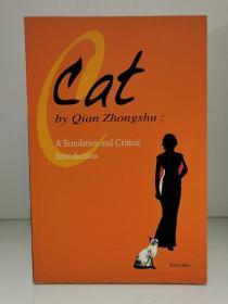 钱钟书:猫  研究评论版  Cat by Qian Zhongshu:A Translation and Critical Introduction by Yiran Mao(中国文学)英文原版书