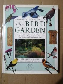 The Bird Garden:A comprehensive guide to attracting birds to your backyard throughout the year