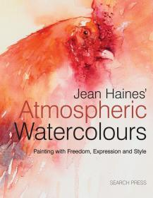 Jean Haines' Atmospheric Watercolours: Painting with Freedom, Expression and Style 简·海恩斯的水彩画