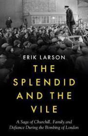 [英文](高评分版)《壮丽与糟糕:闪电战期间丘吉尔,家庭与反抗的传奇》The Splendid and the Vile : A Saga of Churchill, Family and Defiance During the Blitz
