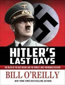 [英文]Bill OReilly著《希特勒最后的日子》Hitlers Last Days
