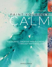 Paint Yourself Calm: Colourful, Creative Mindfulness Through Watercolour 静心作画 简·海恩斯水彩画