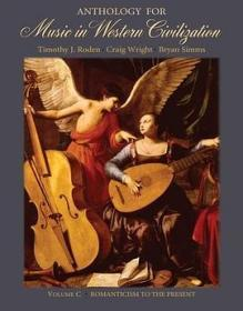 Anthology for Music in Western Civilization, Volume C---Romanticism to the Present