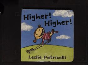 Higher! Higher! [Board book]
