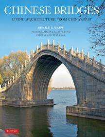 Chinese Bridges : Living Architecture from China's Past 中国古桥:古代中国的居住建筑