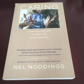 Caring: a feminine approach to ethics and moral education  原版现货 有缺页 慎拍