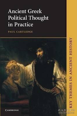 [英文](剑桥版)《实践中的古希腊政治思想》Ancient Greek Political Thought in Practice (Key Themes in Ancient History)