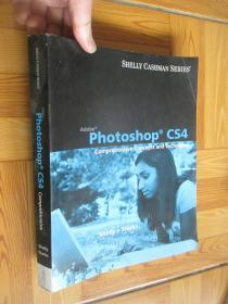 Adobe Photoshop CS4: Comprehensiv Concepts and Techniques  (附光盘)  大16开