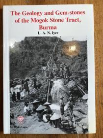 The Geology and Gem-stones of the Mogok Stone Tract,Burma