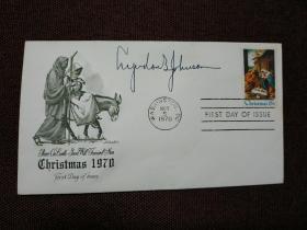 【美国第36任总统 林登•约翰逊(Lyndon Baines Johnson)签名首日封】(签于1970年11月5日发行的圣诞节首日封)