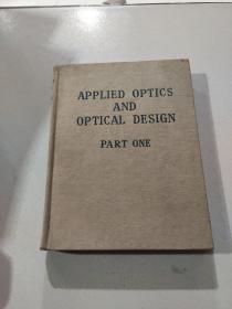 APPLIED OPTICS AND OPTICAL DESIGN PART ONE:应用光学与光学设计第一部分(外文)
