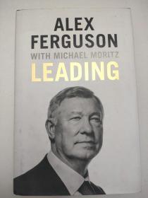 Leading : Lessons in leadership from the legendary Manchester United manager 领导:传奇的曼联主帅在领导方面的教训 英文版 正版库存特价书