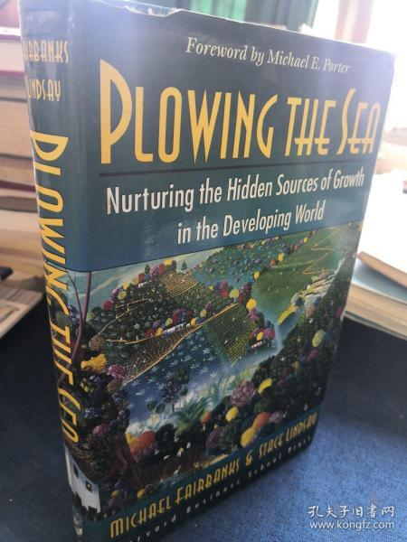 PLOWING THE SEA  Nurturing the  Hidden Sources  of  Growth  in  the Devrloponh World