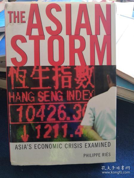The Asian Storm: Asians Economic Crisis Examined