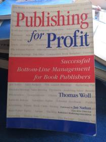 Publishing  for  Profit SuccessfulBottom-Line Management for Book Publishers
