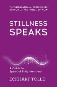 英文原版 无声胜有声  当下的力量作者埃克哈特·托利 Eckhart Tolle: Stillness Speaks