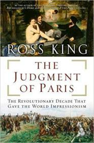 The Judgment of Paris: The Revolutionary Decade That Gave the World Impressionism【精装】 无字迹无勾画