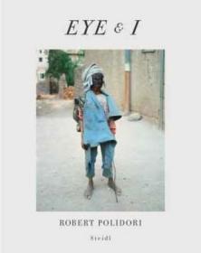 Robert Polidori: Eye and I
