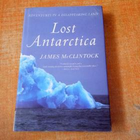 LostAntarctica:AdventuresinaDisappearingLand