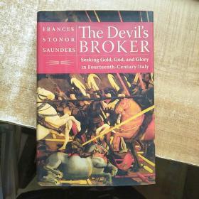 The Devils Broker  Seeking Gold, God, and Glory