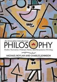 Philosophy---An Innovative Introduction: Fictive Narrative, Primary Texts, and Responsive Writing