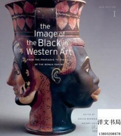 【包邮】The Image Of The Black In Western Art Volume I: From The Pharaohs To The Fall Of The Roman Empire: ;2010年出版