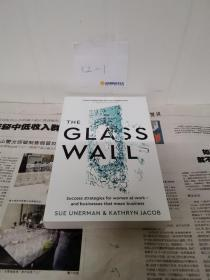 The Glass Wall: Success strategies for women at work ? and businesses that mean business