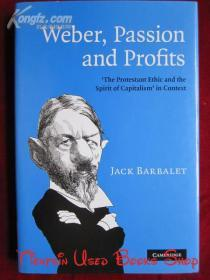Weber, Passion and Profits: The Protestant Ethic and the Spirit of Capitalism in Context(英语原版 精装本)韦伯,激情与利润:语境中的新教伦理与资本主义精神