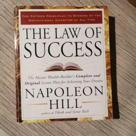 The Law of Success:The Master Wealth-Builders Complete and Original Lesson Plan forAchieving Your Dreams