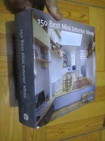 150 Best Mini Interior Ideas(24开,精装)