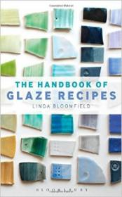 The Handbook of Glaze Recipes: Glazes an