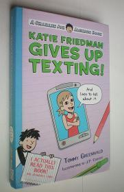 Katie Friedman Gives Up Texting! (And Lives to Tell About It.): A Charlie Joe Jackson Book (Charlie Joe Jackson Series)精裝原版外文書