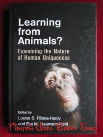 Learning from Animals?: Examining the Nature of Human Uniqueness(英语原版 精装本)向动物学习?:审视人类独特性的本质