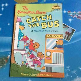 The Berenstain Bears Catch the Bus: A Tell the Time Story[贝贝熊赶公共汽车]