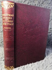 CHRISTMAS STORIES 和  PICTURES FROM ITALY合订本    插图版   DICKENS 漆面精装 书顶刷红 703页 19X13.5CM
