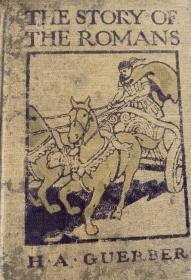 The Story of the Romans    古罗马人的故事  布面精装 大量精美插图   1896年老版书 光面纸印刷