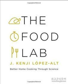 The Food Lab:Better Home Cooking Through Science.
