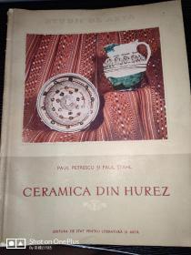 CERAMICA  DIN  HUREZ   赫雷斯陶瓷艺术  罗马尼亚出版  24开  80页