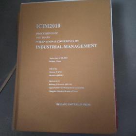 第十届工业管理国际会议论文集(ICIM2010)(精装版)(英文版)