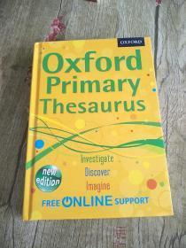 OXF PRIMARY THESAURUS HB 2012《牛津初级词典》新版 精装版本-探索 发现 想象;免费获取在线资源支持 进口原版