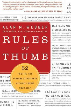 Rules of Thumb:52 Truths for Winning at Business Without Losing Your Self