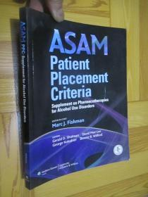 ASAM Patient Placement Criteria: Supplement on Pharmacotherapies for Alcohol Use Disorders  (16开)