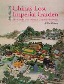 Chinas Lost Imperial Garden:The Worlds Most Exquisite Garden Rediscovered