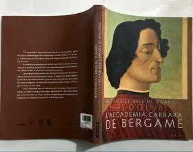 BOTTICELLI,BELLINI, GUARDI...CHEFS-D`OEUVRE DE L`ACCADEMIA CARRARA DE BERGAME  意大利语  艺术画册 平装