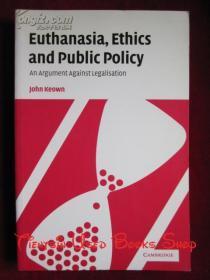 Euthanasia, Ethics and Public Policy: An Argument Against Legalisation(英语原版 平装本)安乐死、伦理和公共政策:反对合法化的论据