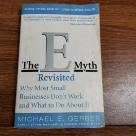 The E-Myth Revisited:Why Most Small Businesses Dont Work and What to Do About It