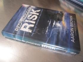 Red-Blooded Risk:The Secret History of Wall Street【16开精装 英文原版】(血色风险:华尔街的秘密历史)